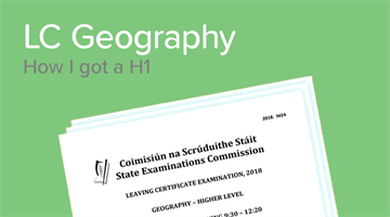 Thumbnail of How to get a H1 in the Leaving Cert Geography Exam