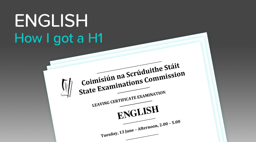 Banner of Leaving Cert English - How I got a H1
