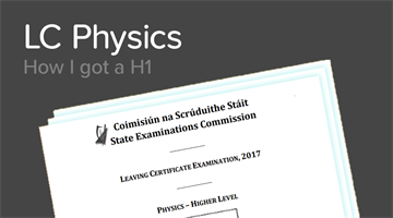 Thumbnail of How to get a H1 in the Leaving Cert Physics Exam