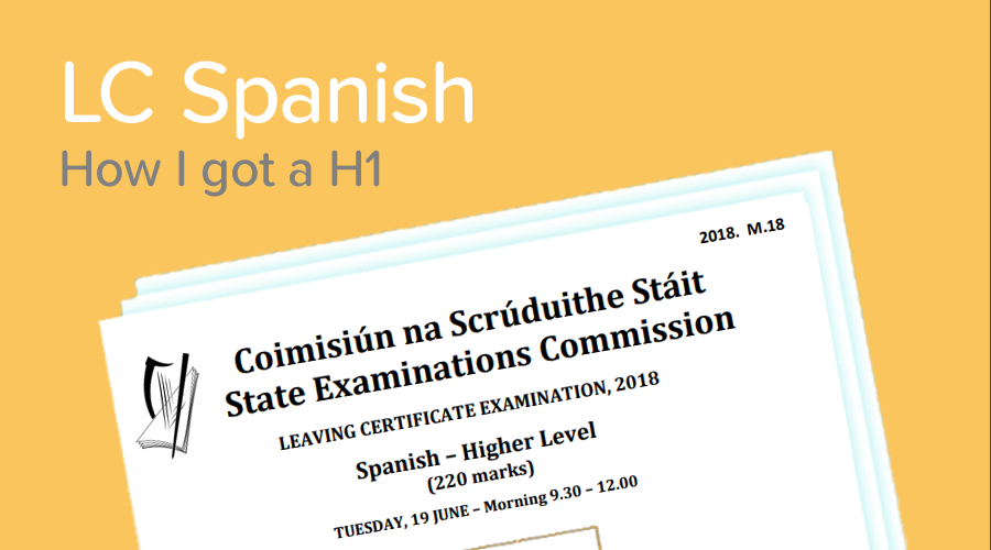 Banner of How to get a H1 in the Leaving Cert Spanish Exam