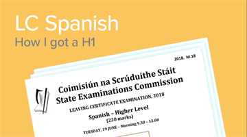 Thumbnail of How to get a H1 in the Leaving Cert Spanish Exam